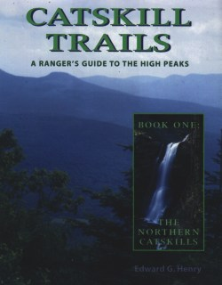 Catskill Trails: A Ranger's Guide to the High Peaks Book I